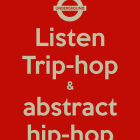 listen-trip-hop-abstract-hip-hop